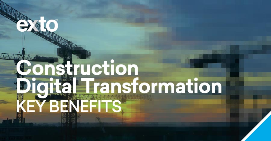 Construction Digital Transformation Key Benefits