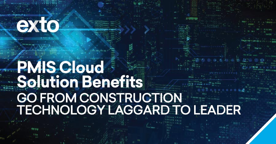 PMIS Cloud Solution Benefits: Go from Construction Technology Laggard to Leader